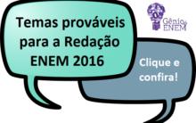 30 Temas prováveis para Redação Enem 2016