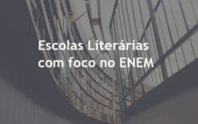 Introdução às Escolas Literárias com foco no Enem