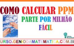 Como Calcular ppm (parte por milhão) Fácil [Vídeo]