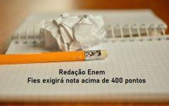 Redação Enem – FIES exigirá mínimo 400 pontos!