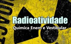 Radioatividade no Enem e Vestibular