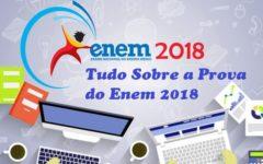 Tudo Sobre a Prova do Enem 2018 – 20 Principais dúvidas